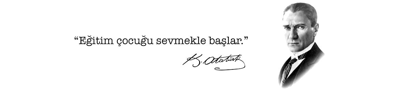 Eğitim Çocuğu Sevmekle Başlar. M. Kemal Atatürk